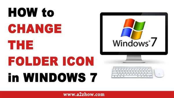 How to change the default Folder icons in Windows 7 - Quora