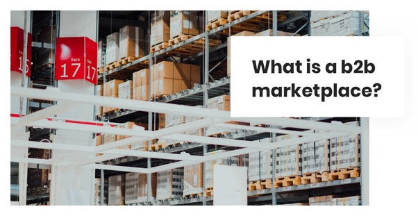 What is a b2b marketplace? - Quora