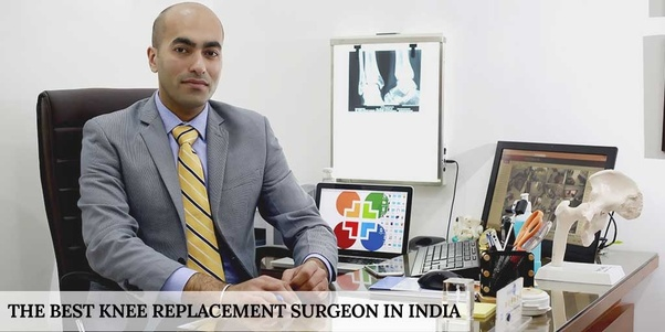 Who is the best knee replacement surgeon in india quora in case you are on this platform you are most likely to be searching for the best orthopaedic doctor knee replacement surgeon or the best orthopaedic ccuart