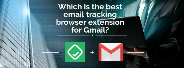 Which is the best email tracking browser extension for gmail