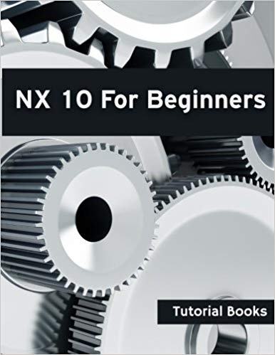 Which is the best book for learning NX 10 Unigraphics? - Quora