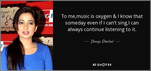 If you had the chance to meet Shreya Ghoshal, what would you tell
