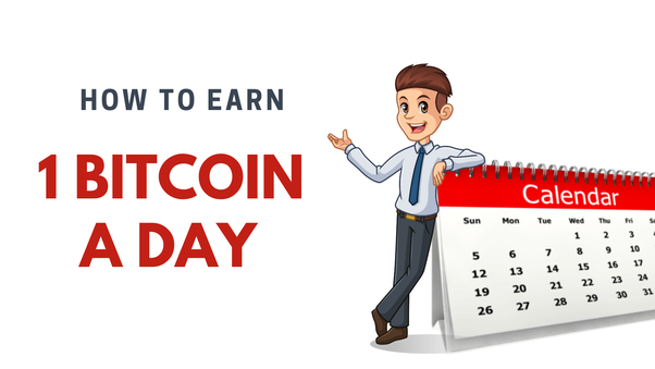 How To Get 1 Bitcoin A Day Quora