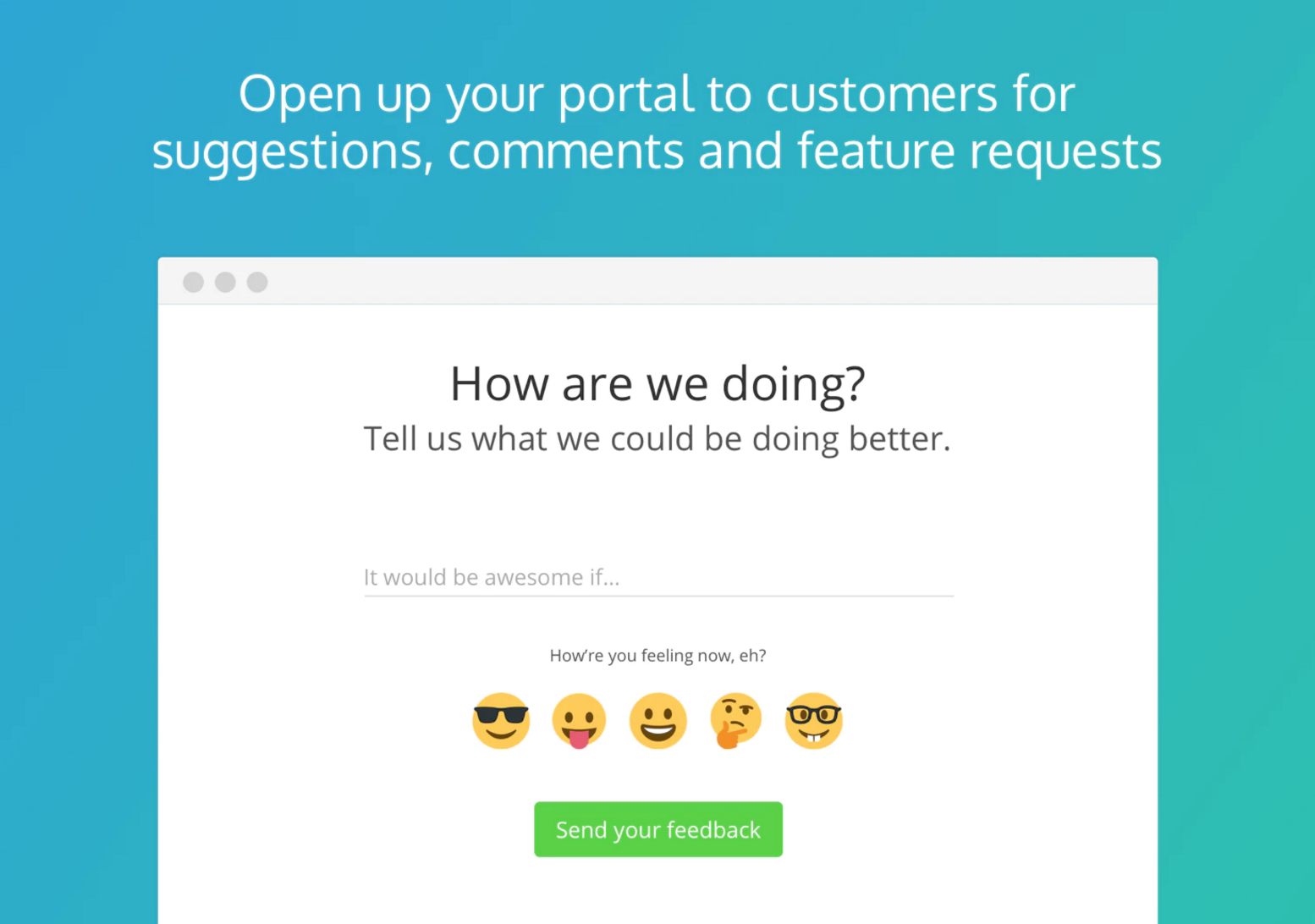 Using a simple form, you can gather feedback directly from clients. They  get to enter their name, email, and a little emoji if they want to (because  really, ... 5e31ba74e6