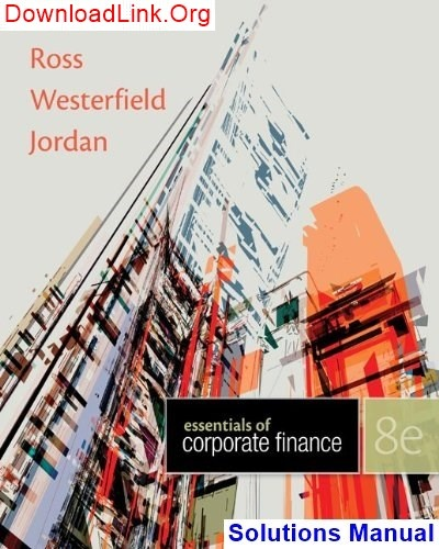 Essentials of corporate finance 8th edition ross solutions manual.