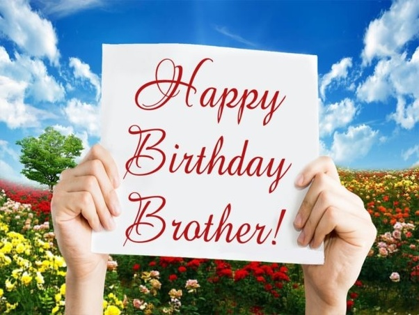 What Is The Best Birthday Wish For A Brother