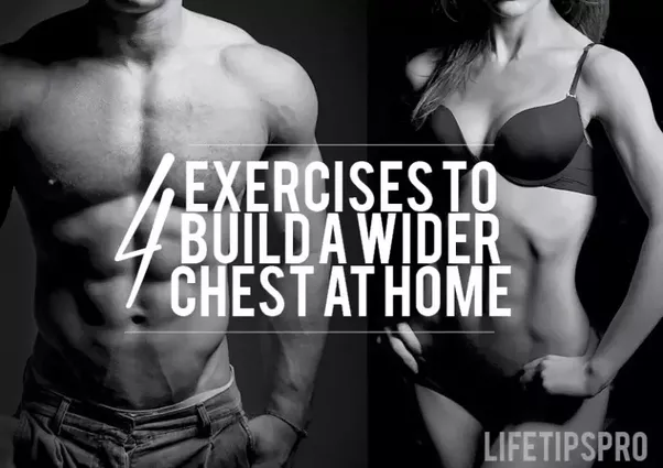 Wider Chest Helps Your Body To Look Muscular And Awesome So Here Are The Best Push Ups Do For At Home Yes You Can All These