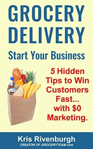 How To Start A Grocery Delivery And Errand Service From Home EBook Ray Hockersmith Kindle Store