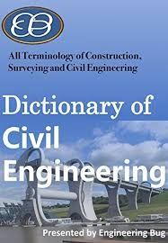 What are the best websites and books for civil engineering from civil engineering dictionary all terms of civil engineering construction and surveying httpsamazondpb01n2r fandeluxe Image collections