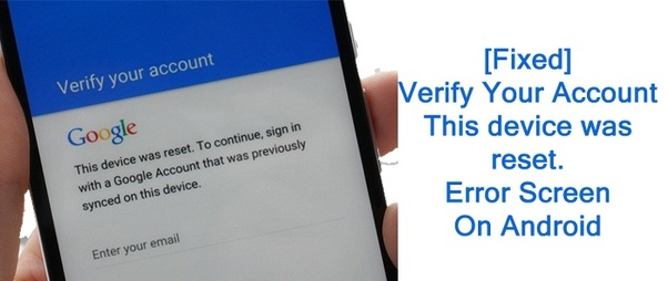 I have purchased a refurbished (second hand/used) Nexus 6. When I am trying  to open on my display it says, 'This device was reset. To continue, sign in  with a Google Account