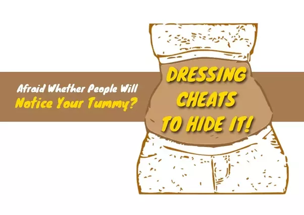 What Are Some Ways To Hide Stomach Fat When Wearing A
