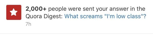 What Screams I M Low Class Quora