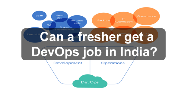 Can a fresher get a DevOps job in India? - Quora