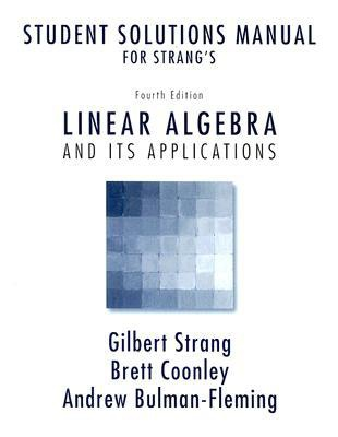 Where Do I Get The Solutions Manual Of Linear Algebra And Its Applications By Gilbert Strang Quora