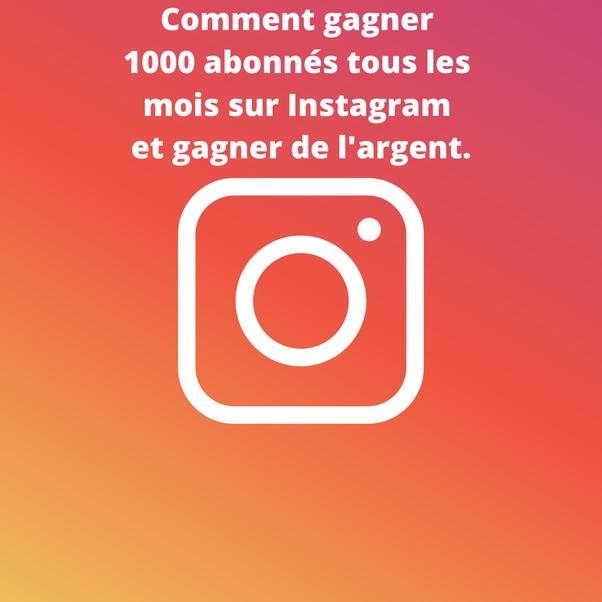 combien d abonnГ© sur instagram pour gagner de l argent