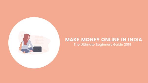 How to make money online in India - Quora