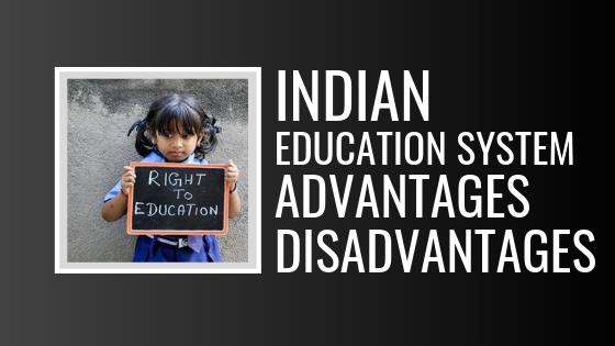 What is the advantages and disadvantages of Indian education