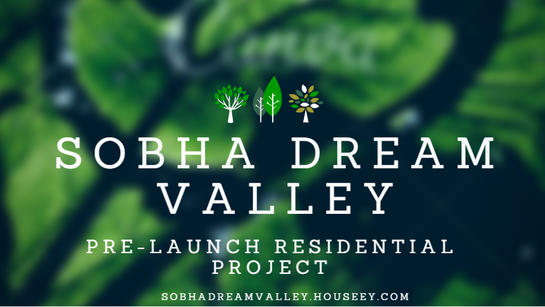 Sobha Dream Valley, Sobha Dream Valley Bellahalli, Sobha Dream Valley Pre Launch