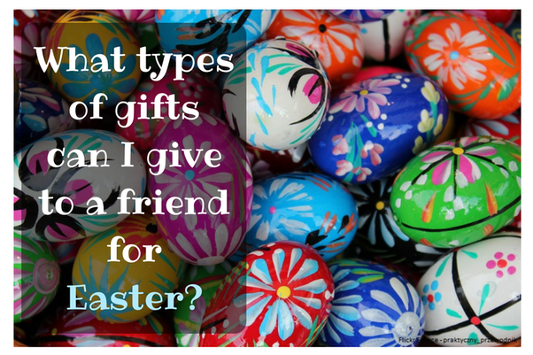 What types of gifts can i give to a friend for easter quora celebrate the resurrection of the lord jesus christ this time easter is falling on 1st of april and already the market is full of easter gifts negle Gallery