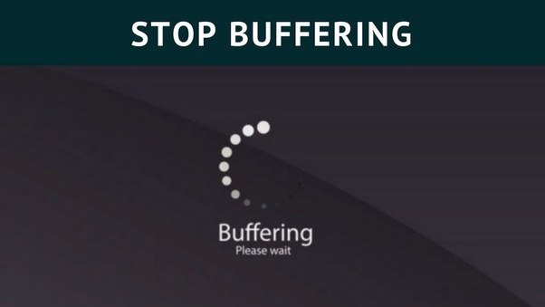 How to fix slow buffering speeds - Quora