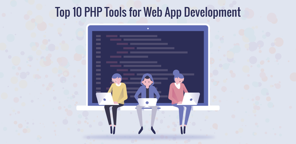 What are some essential tools for PHP developers? - Quora