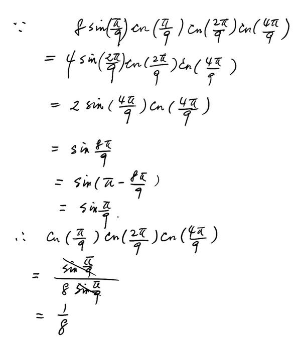 How To Prove Math Cos Pi 9 Cos 2 Pi 9 Cos 4 Pi 9 1 8 Math Quora