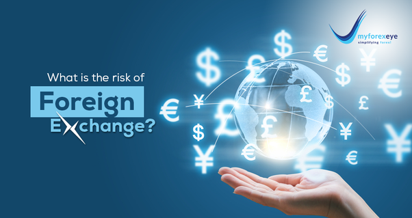 What Is The Risk Of Foreign Exchange