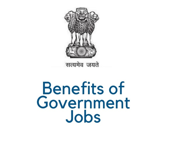 What are the benefits of doing a government job? - Quora