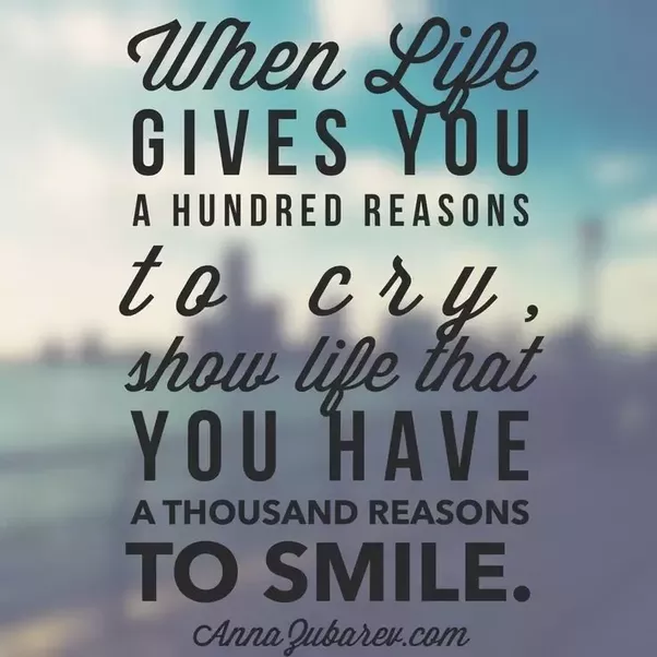 I Have Every Reason To Smile Quotes: What Are The 10 Best Ways To Make Yourself Smile?