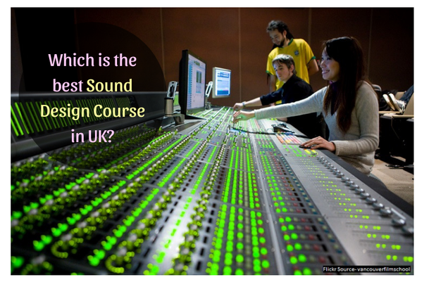 Which is the best Sound Design Course in UK? - Quora