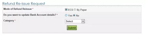 paper mode if assesse applies refund reissue through paper mode this option envisages the assesse to get refund through cheque to the address selected by