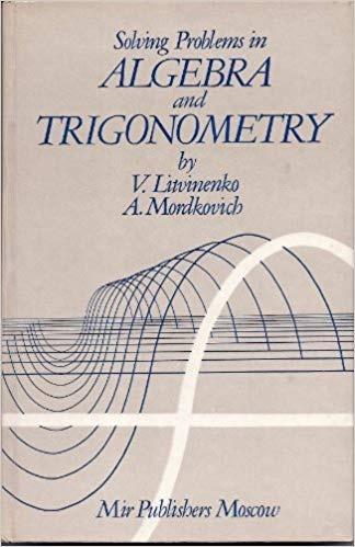 Where from i can download buy the book solving problems in algebra v litvinenko a mordkovich solving problems in algebra and trigonometry reavanje problema u algebri i trigonometriji prevod na engleski sa ruskog fandeluxe Choice Image