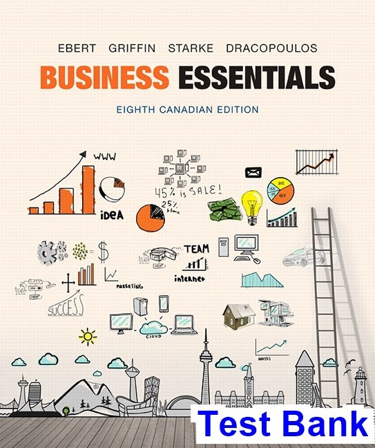 Business essentials canadian 8th edition ebert test bank test.