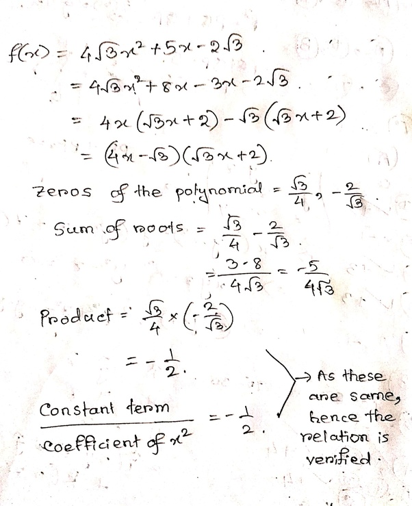 Find The Zeros Of The Polynomial F(x) =4√3x²+5x-2√3 Verify The Relationship  Between The Zeros & Its Coefficients? - Quora