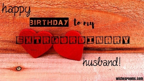 Happy Birthday Message Husband ~ What are some of the best birthday wishes for husbands quora