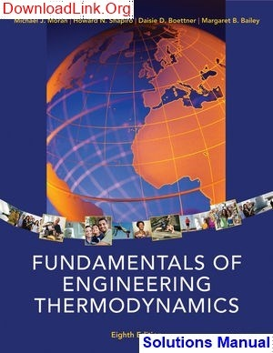 Where Can I Find The Solution Manual For Fundamentals Of Engineering Thermodynamics 8th Edition By Moran Shapiro Boettner And Bailey Quora