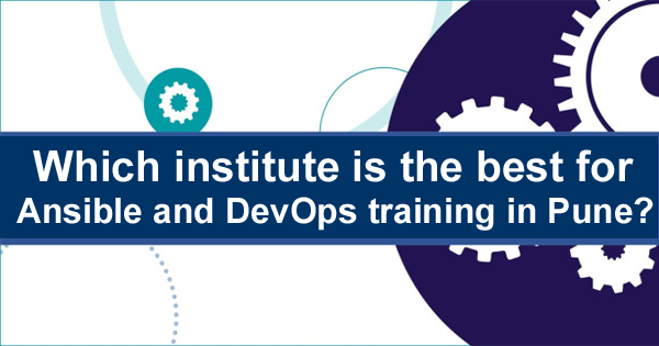 Which institute is the best for Ansible and DevOps training in Pune