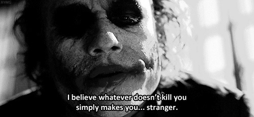 Image result for joker whatever doesn't kill you