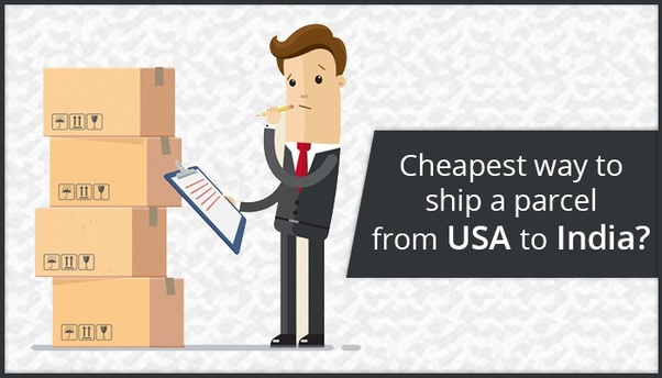 What is the cheapest way to ship a parcel from US to India