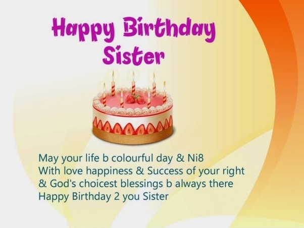 What Are Some Awesome Birthday Wishes For The Elder Sister Quora