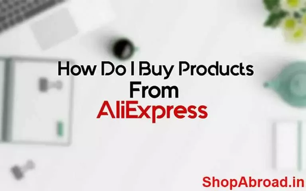 How to get products from AliExpress in India