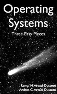 What is the best book on operating systems if i want to learn operating systems three easy pieces this book covers the fundamentals of operating systems including virtualization of the cpu and memory fandeluxe Images