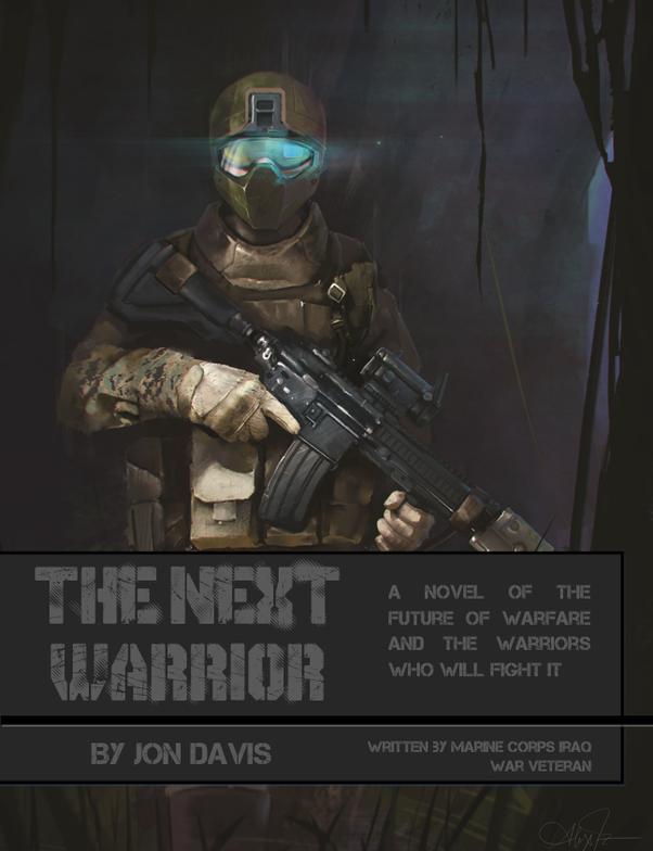 What is the future of war quora the next warrior by jon davis fandeluxe Gallery