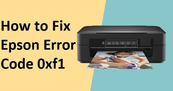 What does the Epson error code 0xf1 mean? - Quora