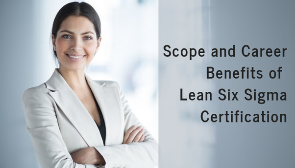 what is the scope of a lean six sigma certification? - quora