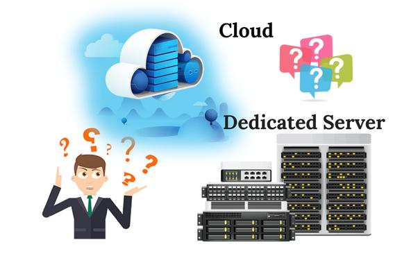 Dedicated server or cloud hosting p