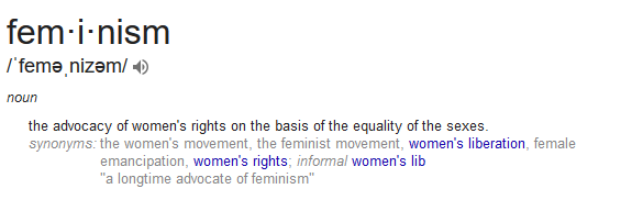 To Be Honest, If Feminism Was Restricted To Being Just What Its Definition  States It To Be Then Weu0027re All Feminists. Any Sane Person Would Want Both  The ...