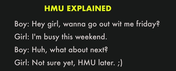 What does 'HMU' mean in a text/chat message? - Quora