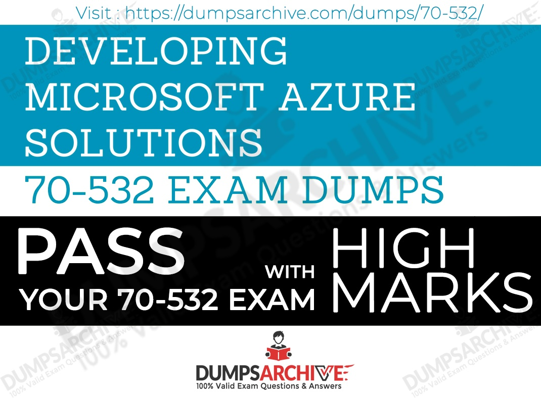Has anyone passed the Microsoft Azure 70-532 Developing Microsoft