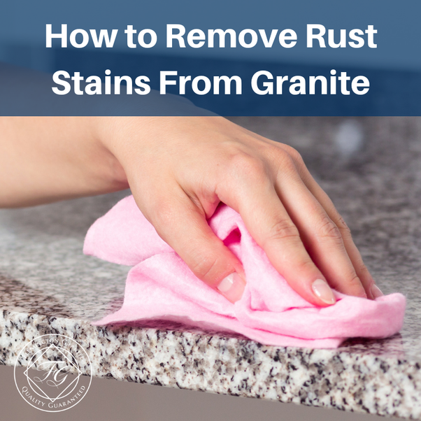 How to remove rust from granite? - Quora